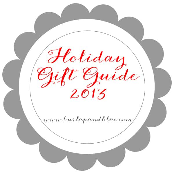 holiday gift guide 2013 - burlap and blue