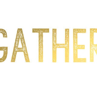 gather {free printable}