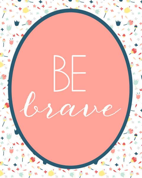 be brave 480x600 be brave {free printable}
