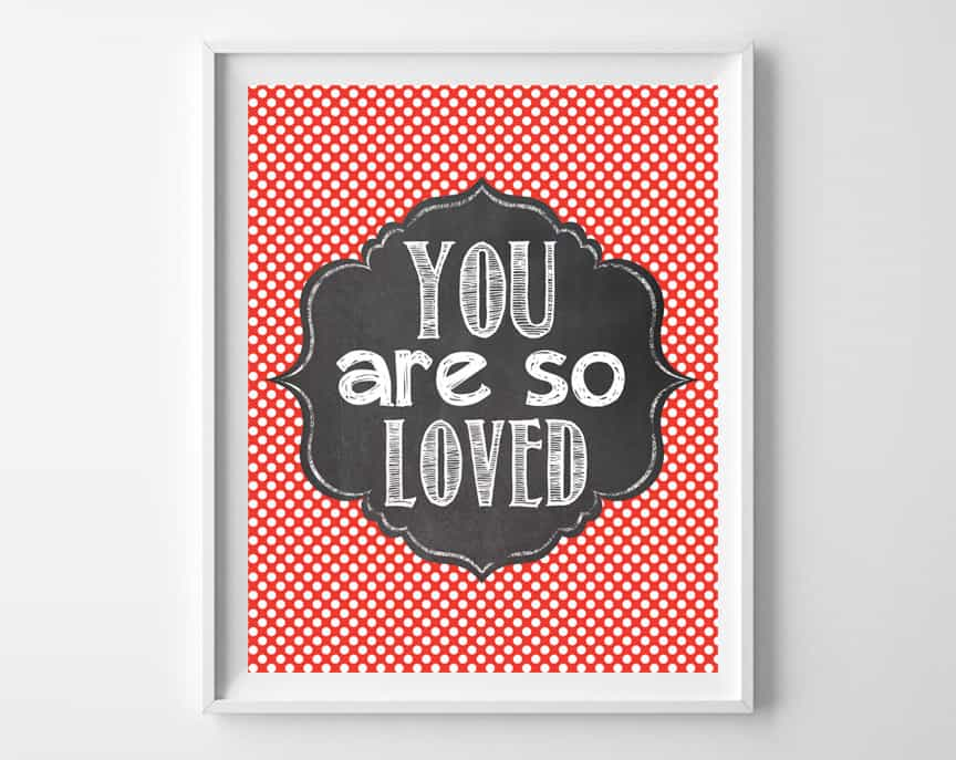 you are so loved printable